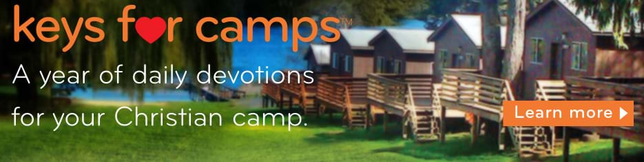 Keys for Camps: a year of daily devotions for your Christian camp.