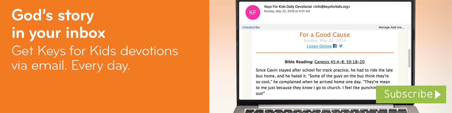 God's story in your inbox. Get Keys for Kids devotions via email. Every day.